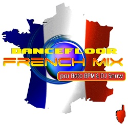 Dancefloor French Megamix & Session By Beto BPM & Dj Snow (2010)