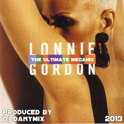 Lonnie Gordon - The Ultimate Megamix 2013 (Dj Danymix)