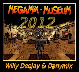 Museum Megamix  2012 By Willy Deejay & Danymix + (Jingles & Effects Dj Toots)