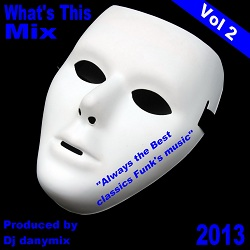 What's this Mix Vol.2 (Classics Funk's Music)  Megamix Funky By Danymix (2013)